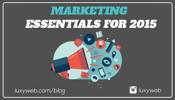 Marketing essentials for 2015
